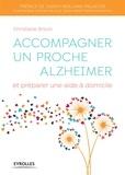 Christiane Brison - Accompagner un proche Alzheimer et préparer une aide à domicile.
