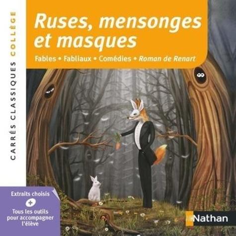 Christiane Cadet - Ruses, mensonges et masques - Fables - Fabliaux - Comédies - Roman de Renart, anthologie.