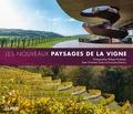 Christiane Camou et Françoise Dubarry - Les nouveaux paysages de la vigne.