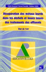 Christiane Chaffot et Patrick Duverneuil - Récupération des métaux lourds dans les déchets et boues issues des traitements des effluents - État de l'art.