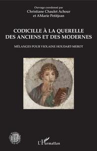 Christiane Chaulet-Achour et Amarie Petitjean - Codicille à la querelle des Anciens et des Modernes - Mélanges pour Violaine Houdart-Merot.