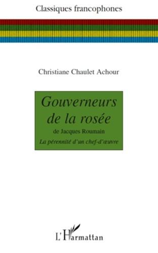 Christiane Chaulet-Achour - Gouverneurs de la rosée de Jacques Roumain - La pérennité d'un chef-d'oeuvre.