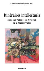 Christiane Chaulet-Achour - Itinéraires intellectuels entre la France et les rives sud de la Méditerranée.
