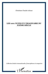 Christiane Chaulet-Achour - Les 1001 nuits et l'imaginaire du XXe siècle.