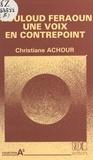 Christiane Chaulet-Achour - Mouloud Feraoun, une voix en contrepoint.