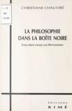 Christiane Chauviré - La philosophie dans la boîte noire. - Cinq pièces faciles sur Wittgenstein.