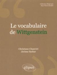 Christiane Chauviré et Jérôme Sackur - Le vocabulaire de Wittgenstein.