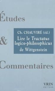 Christiane Chauviré - Lire le Tractatus logico-philosophicus de Wittgenstein.