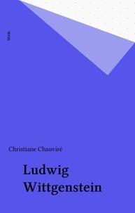 Christiane Chauviré - Ludwig Wittgenstein.