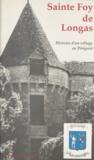 Christiane Chevallier et Gérard Potier - Sainte Foy de Longas - Histoire d'un village en Périgord.