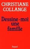 Christiane Collange - Dessine-moi une famille.