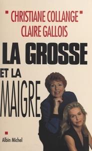 Christiane Collange et Claire Gallois - La grosse et la maigre.