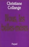 Christiane Collange - Nous, les belles mères.