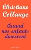 Christiane Collange - Quand nos enfants divorcent.