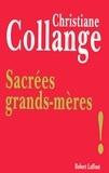 Christiane Collange - Sacrées grand-mères !.