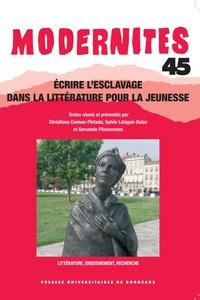 Christiane Connan-Pintado et Sylvie Lalagüe-Dulac - Ecrire l'esclavage dans la littérature pour la jeunesse.