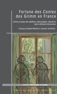 Christiane Connan-Pintado et Catherine Tauveron - Fortunes des Contes des Grimm en France - Formes et enjeux des rééditions, reformulations, réécritures dans la littérature de jeunesse.