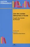 Christiane Connan-Pintado - Lire les contes détournés à l'école - A partir des contes de Perrault de la GS au CM2.
