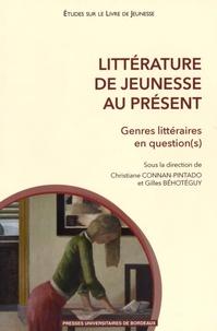 Christiane Connan-Pintado et Gilles Béhotéguy - Littérature de jeunesse au présent - Genres littéraires en question(s).