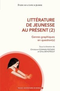Christiane Connan-Pintado et Gilles Béhotéguy - Littérature de jeunesse au présent - Tome 2, Genres graphiques en question(s).