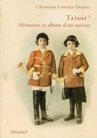 Christiane Convert-Desprez - Taïaut ! - Mémoires et album d'un suiveur.
