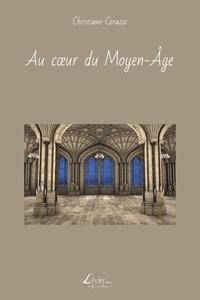 Christiane Corazzi - Au Cœur du Moyen-Âge.
