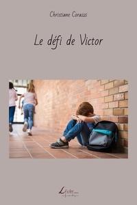 Christiane Corazzi - Le défi de Victor.