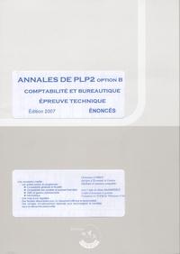 Christiane Corroy - Annales de PLP2 option B comptabilité et bureautique, épreuve technique - Enoncés.