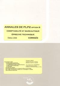 Christiane Corroy - Annales de PLP2 option B comptabilité et bureautique épreuve technique - Corrigés.