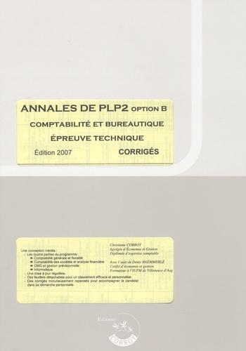 Christiane Corroy - Annales de PLP2 option B, Comptabilité et bureautique - Corrigés.