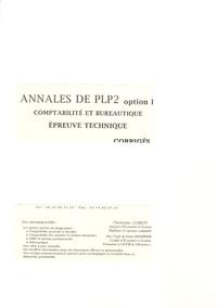 Christiane Corroy - Annales de PLP2 option B comptabilité et bureautique - Epreuve technique corrigés.