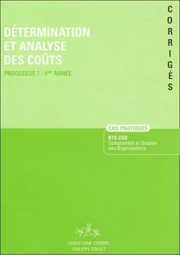 Christiane Corroy et Philippe Collet - Détermination et analyse des coûts BTS CGO Processus 7-1e Année - Cas Pratiques Corrigés.
