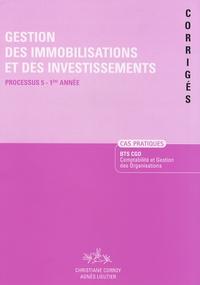 Christiane Corroy et Agnès Lieutier - Gestion des immobilisations et des investissements BTS CGO - Processus 5 Corrigés.