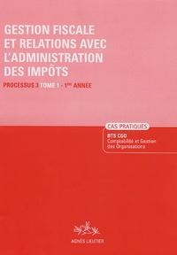 Christiane Corroy et Agnès Lieuter - Gestion fiscale et relations avec l'administration des impôts Processus 3, 1e Année - Tome 1, Enoncé.