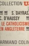 Christiane D'haussy et Solange Dayras - Le catholicisme en Angleterre.