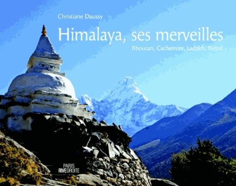 Christiane Daussy - Himalaya, ses merveilles - Bhoutan, Cachemire, Ladakh, Népal.