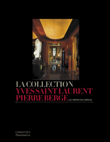 La Collection Yves Saint Laurent Pierre Berge La Vente Du Siecle Beau Livre