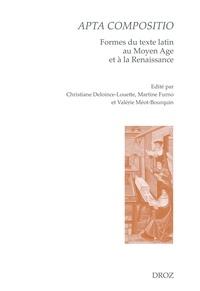 Christiane Deloince-Louette et Martine Furno - Apta compositio - Formes du texte latin au Moyen Age et à la Renaissance.