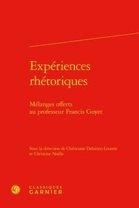 Christiane Deloince-Louette et Christine Noille - Expériences rhétoriques - Mélanges offerts au professeur Francis Goyet.