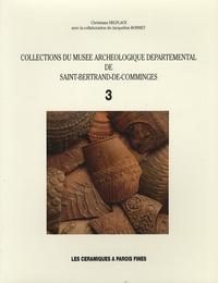 Jacqueline Bonnet et Christiane Delplace - Collections du Musée archéologique départemental de Saint-Bertrand-de-Comminges - Tome 3, Les céramiques à parois fines.