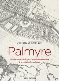 Palmyre- Entre Orient et Occident - Christiane Delplace pdf epub