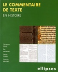 Christiane Deluz et Eric Nadaud - Le commentaire de texte en histoire.