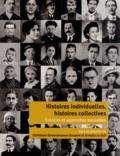 Christiane Demeulenaere-Douyère et Armelle Le Goff - Histoires individuelles, histoires collectives - Sources et approches nouvelles.