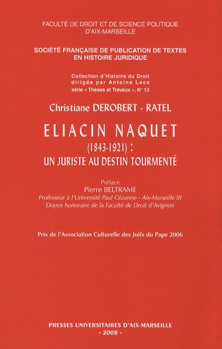 Christiane Derobert-Ratel - Eliacin Naquet (1843-1921) : un juriste au destin tourmenté.