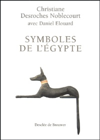 Christiane Desroches-Noblecourt - Symboles de l'Egypte.