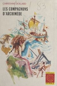 Christiane Dollard et Jacques Pecnard - Les compagnons d'Archimède.