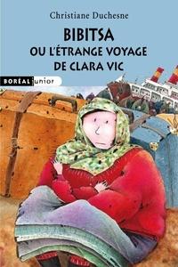 Christiane Duchesne - Bibitsa ou l'étrange voyage de Clara Vic.