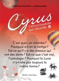 Christiane Duchesne et Carmen Marois - Cyrus - L'encyclopédie qui rac  : Cyrus 10 - L'encyclopédie qui raconte.