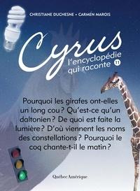 Christiane Duchesne et Carmen Marois - Cyrus - L'encyclopédie qui rac  : Cyrus 11 - L'encyclopédie qui raconte.