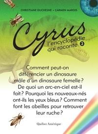 Christiane Duchesne et Carmen Marois - Cyrus - L'encyclopédie qui rac  : Cyrus 3 - L'encyclopédie qui raconte.